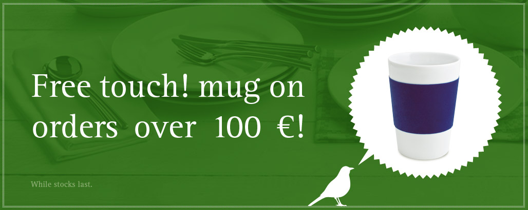 Get a free touch! mug from 100 € order value